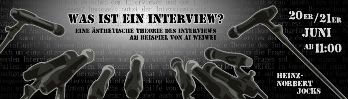 WAS IST EIN INTERVIEW? Eine ästhetische Theorie des Interviews am Beispiel von AI Weiwei