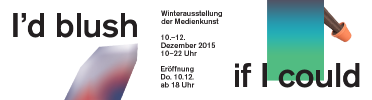 "Winterausstellung 2015: ""I'd blush if I could"""