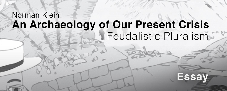 Norman-Klein_Feudalistic-Pluralism_Essay